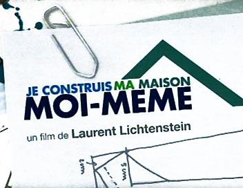 France4 - Lundi 28 mai à 20h35 - Je construis ma maison moi-même