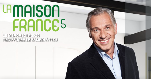 France 5 - Mercredi 24 avril à 20h35 - Maison France 5